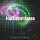 Cass Ferre Fraction of Space