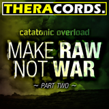 Make Raw Not War Part 2 by Catatonic Overload mp3 download