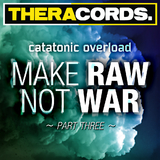 Make Raw Not War Part Three by Catatonic Overload mp3 download