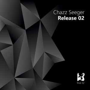 Chazz Seeger - Release 02 (FM Digital)
