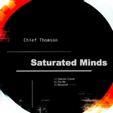 Saturated Minds by Chief Thomson mp3 download