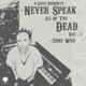 Chief Wigz Never Speak Ill of The Dead Vol. 1