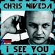 Chris Niveda - I See You