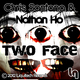 Chris Santana & Nathan Ho Two Faces