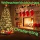 Christian König Weihnachten bin ich zu Haus