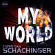 Christian Schachinger My World