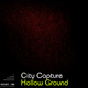 City Capture Hollow Ground