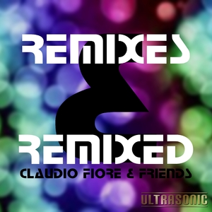 Claudio Fiore - Remixes & Remixed (Ultrasonic)