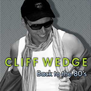 Cliff Wedge - Back to the 80's (ARC-Records Austria)