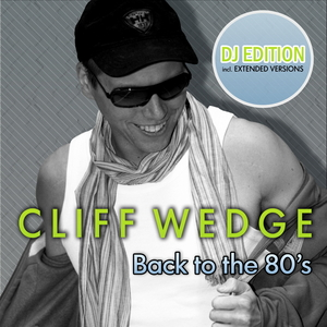Cliff Wedge - Back to the 80's (DJ EDITION) (ARC-Records Austria)