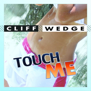 Cliff Wedge - Touch me (ARC-Records Austria)