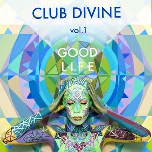 Club Divine - Good Life, Vol. 1 (redpmusic)