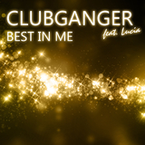 Best in Me by Clubganger feat. Lucia mp3 download