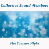 Hot Summer Night by Collective Sound Members mp3 download