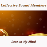 Love on My Mind by Collective Sound Members mp3 download