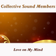 Collective Sound Members Love on My Mind