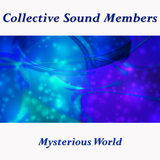 Mysterious World by Collective Sound Members mp3 download