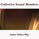 Collective Sound Members Some Other Way