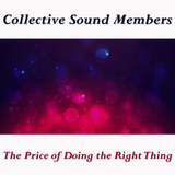 The Price of Doing the Right Thing by Collective Sound Members mp3 download