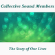 Collective Sound Members The Story of Our Lives