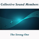 Collective Sound Members The Strong One