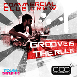 Groove Is the Rule by Commercial Club Crew mp3 download