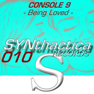 Console 9 - Being Loved (Synthactica Records)