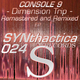 Console 9 Dimension Trip Remastered and Remixed EP
