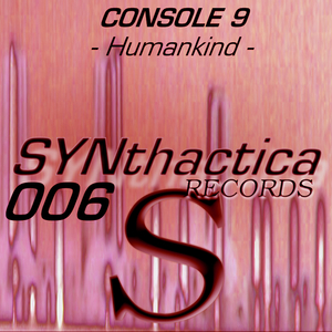 Console 9 - Humankind (Synthactica Records)