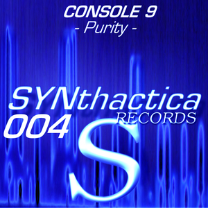 Console 9 - Purity (Synthactica Records)