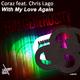 Coraz feat. Chris Lago With My Love Again - EDM Generosity