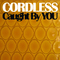 Caught by You by Cordless mp3 downloads