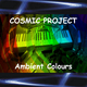 Cosmic Project Ambient Colours