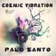 Cosmic Vibration  Palo Santo