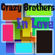 Crazy Brothers In Love