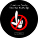 Creative Crishy Techno Kids - EP