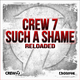 Crew 7 Such a Shame (Reloaded)