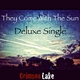 Crimson Lake They Come With the Sun - Deluxe Single