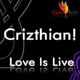 Crizthian! Love Is Live