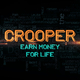 Crooper Earn Money for Life