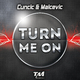 Cuncic & Malcevic Turn Me On