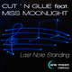 Cut 'n' Glue Feat. Miss Moonlight Last Note Standing