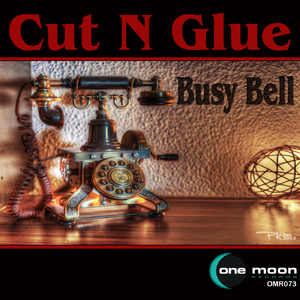 Cut 'n' Glue - Busy Bell (OneMoon Records)