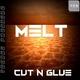 Cut N Glue - Melt