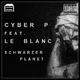 Cyber P feat. Le Blanc Schwarzer Planet