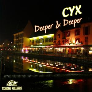Cyx - Deeper & Deeper (Toubkal Records)