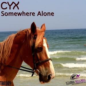 Cyx - Somewhere Alone  (Toubkal Records)