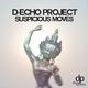 D-Echo Project Suspicious Moves