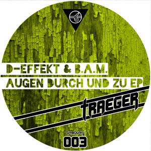 D-Effekt & B.A.M. - Augen durch und zu EP (Triebton Traeger)