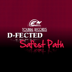 D-Fected - Safest Path (Toubkal Records)